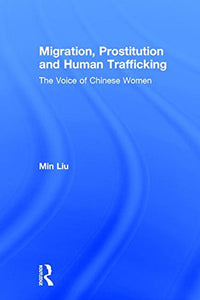 Migration, Prostitution, And Human Trafficking: The Voice Of Chinese Women