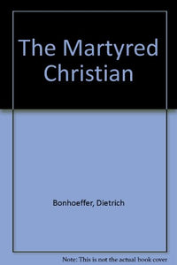 The Martyred Christian
