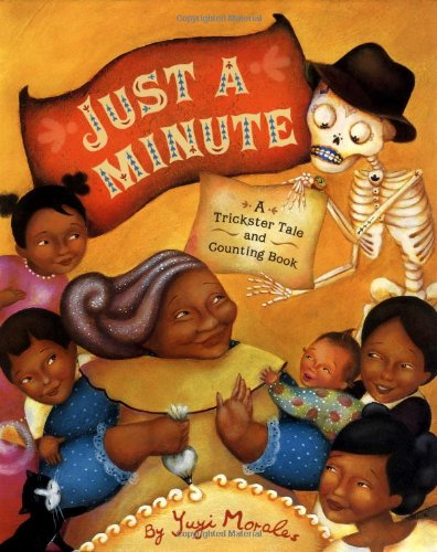 Just A Minute!: A Trickster Tale And Counting Book (Pura Belpre Medal Book Illustrator (Awards))
