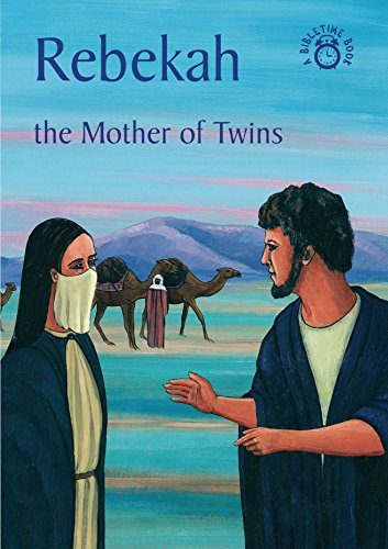 Rebekah: The Mother Of Twins (Bible Time)