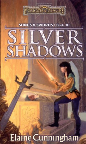 Silver Shadows (Forgotten Realms: Songs And Swords, Book 3)