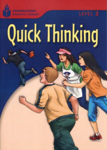 Quick Thinking: Foundations Reading Library 3
