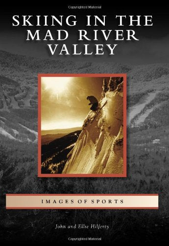 Skiing In The Mad River Valley (Images Of Sports)