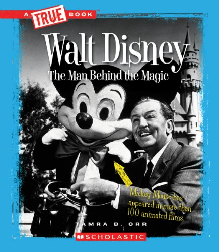Walt Disney: The Man Behind The Magic (True Books)