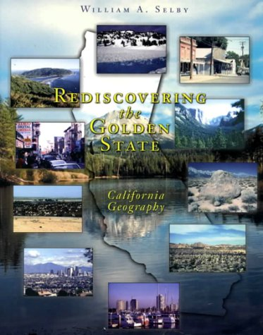 Rediscovering The Golden State : California Geography