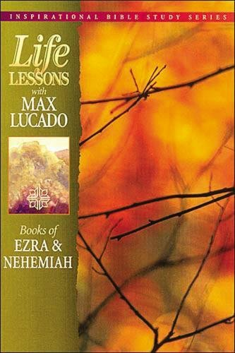 Books Of Ezra & Nehemiah (Life Lessons With Max Lucado)