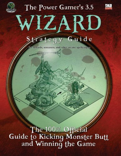 The Power Gamer'S 3.5 Wizard Strategy Guide (Dungeons & Dragons D20 3.5 Fantasy Roleplaying)