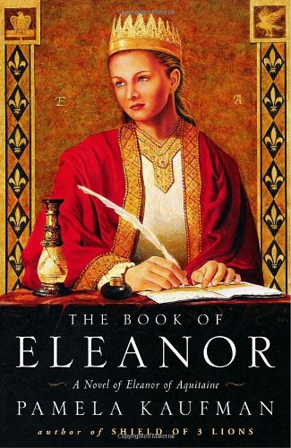 The Book Of Eleanor: A Novel Of Eleanor Of Aquitaine
