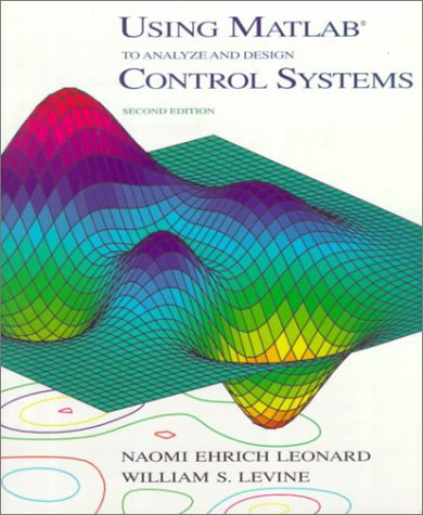 Using Matlab To Analyze And Design Control Systems (2Nd Edition)