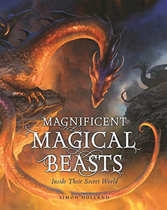 Magnificent Magical Beasts: Inside Their Secret World