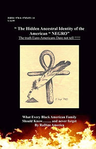 The Hidden Ancestral Identity Of The American Negro: Why Black Lives Matter? (Black American Handbook For The Survival Thru 21St)