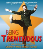Being Tremendous: The Life, Lessons, And Legacy Of Charlie 34;Tremendous34; Jones