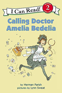 Calling Doctor Amelia Bedelia (I Can Read Level 2)