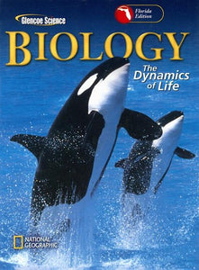 Biology Florida Edition: The Dynamics Of Life (Glencoe Science)