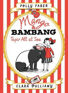 Mango & Bambang: Tapir All At Sea (Book Two) (Mango And Bambang)
