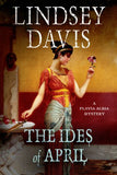The Ides Of April: A Flavia Albia Mystery (Flavia Albia Series)