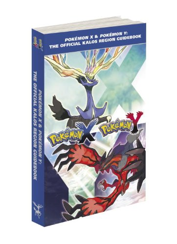 Pokmon X & Pokmon Y: The Official Kalos Region Guidebook: The Official Pokmon Strategy Guide