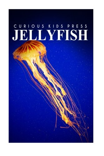 Jellyfish - Curious Kids Press: Kids Book About Animals And Wildlife, Children'S Books 4-6