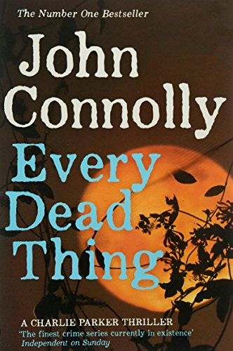 Every Dead Thing (Charlie Parker Thriller)