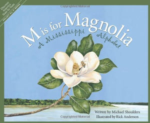 M Is For Magnolia: A Mississippi Alphabet Book (Discover America State By State)