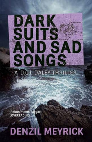 Dark Suits And Sad Songs: A D.C.I. Daley Thriller (The D.C.I. Daley Series)