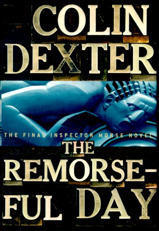 The Remorseful Day (Inspector Morse Mysteries)