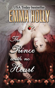 The Prince With No Heart: An Erotic Fairytale