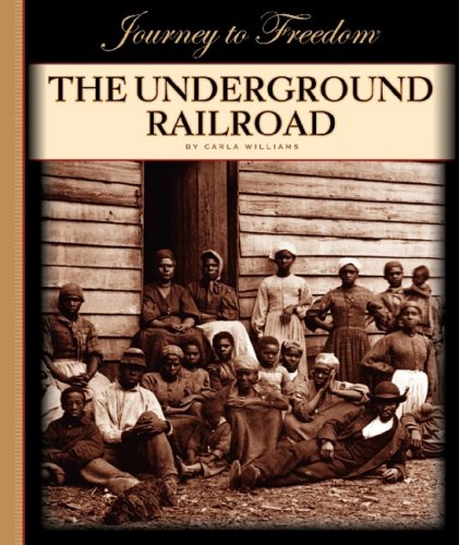 The Underground Railroad (Journey To Freedom)