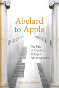 Abelard To Apple: The Fate Of American Colleges And Universities (Mit Press)