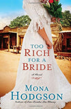 Too Rich For A Bride: A Novel (The Sinclair Sisters Of Cripple Creek)