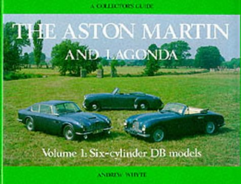 Aston Martin And Lagonda Vol I: Six Cylinder Db Models (A Collector'S Guide) (Aston Martin & Lagonda)
