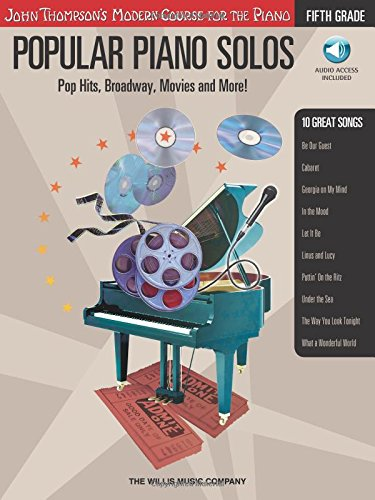 Popular Piano Solos - Grade 5 - Book/Audio: Pop Hits, Broadway, Movies And More! John Thompson'S Modern Course For The Piano Series (John Thompson'S Modern Course For The Piano: Fifth Grade)