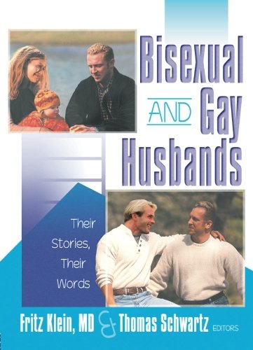 Bisexual And Gay Husbands: Their Stories, Their Words (Haworth Gay & Lesbian Studies)