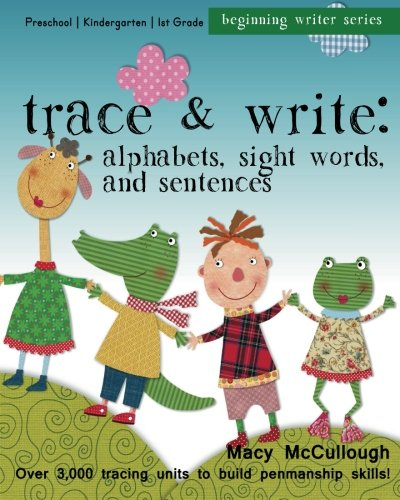 Trace And Write: Alphabets, Sight Words, And Sentences: Over 3,000 Tracing Units For Beginning Writers
