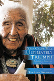 ''Our Cause Will Ultimately Triumph'': Profiles In American Indian Sovereignty