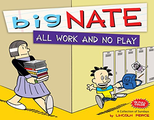 Big Nate All Work And No Play: A Collection Of Sundays