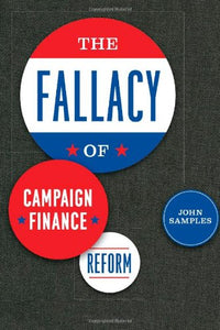 The Fallacy Of Campaign Finance Reform