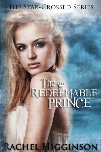 The Redeemable Prince (The Star-Crossed Series) (Volume 7)