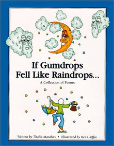 If Gumdrops Fell Like Raindrops : A Collection Of Poems