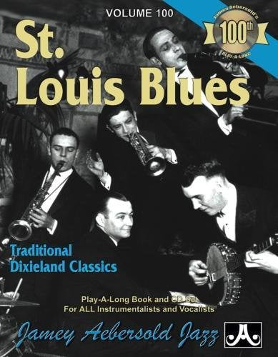 Vol. 100, St. Louis Blues - Traditional Dixieland Classics (Book & Cd Set) (Jazz Play-A-Long For All Instrumentalists And Vocalists)