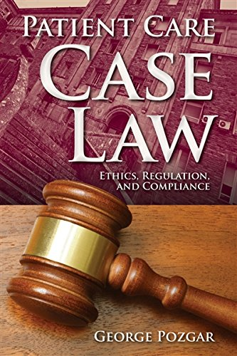 Patient Care Case Law: Ethics, Regulation, And Compliance