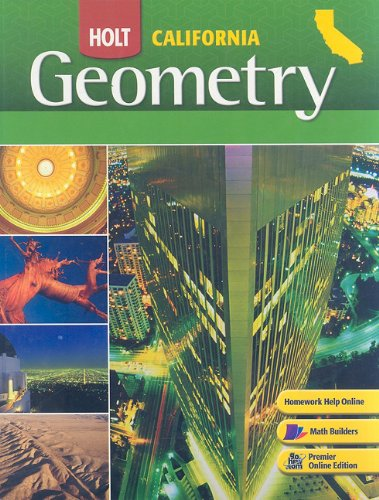 Holt Geometry California: Student Edition Grades 9-12 2008