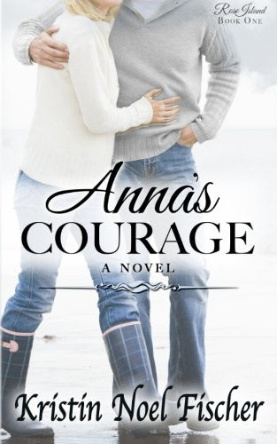 Anna'S Courage (Rose Island) (Volume 1)