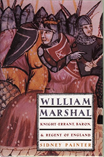 William Marshal: Knight-Errant, Baron, And Regent Of England