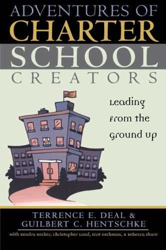 Adventures Of Charter School Creators: Leading From The Ground Up