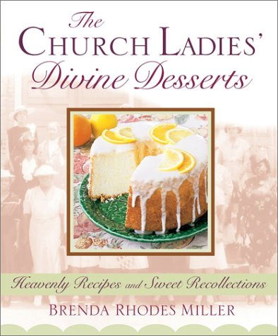 The Church Ladies' Divine Desserts
