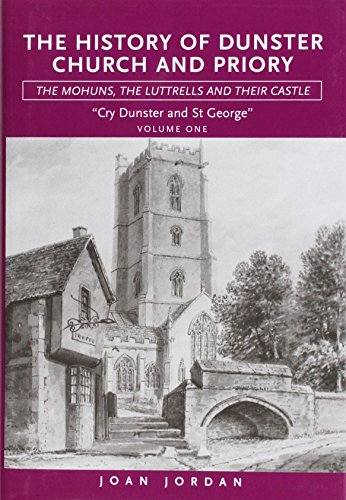 Cry Dunster And St George: History Of Dunster Church And Priory