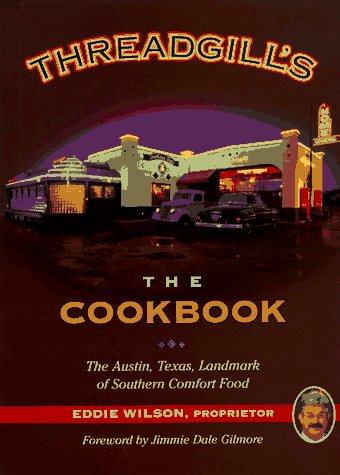 Threadgill'S: The Cookbook