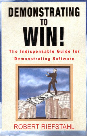 Demonstrating To Win!: The Indispensable Guide For Demonstrating Software