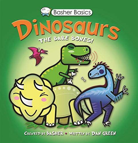 Basher Basics: Dinosaurs: The Bare Bones!